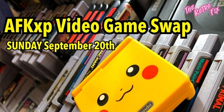September Game Swap Meet at AFKxp tickets