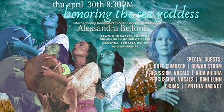 XLD DUE TO PANDEMIC Alessandra Belloni Honoring The Sea Goddess with Rowan tickets