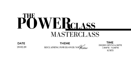 RECLAIMING POWER OVER YOUR VISION | THE POWERCLASS MASTERCLASS LIVE tickets