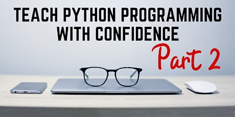 Teach Python Programming with Confidence Part 2 tickets