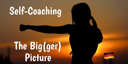 Self-Coaching: THE BIG(GER) PICTURE
