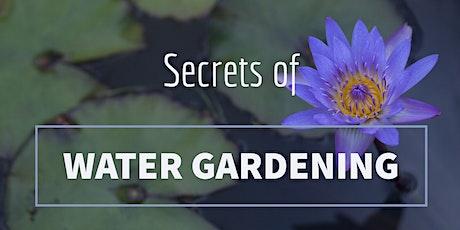 Secrets of Water Gardening tickets