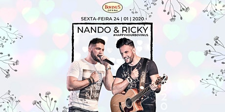 Bovinu'S Happy Hour com Nando e Ricky ingressos