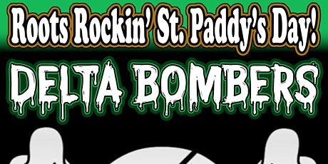 Roots Rockin' St. Paddy's Day w/ DELTA BOMBERS tickets
