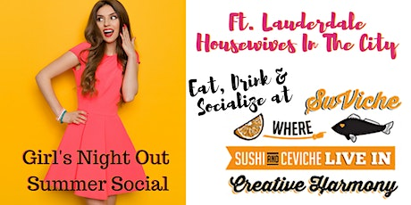 Ft Lauderdale Girl's Night Out - Summer Social at Suviche tickets