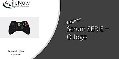 Webinar:Scrum Série o jogo - Dinâmica para times Scrum - 27/02 - GRATUITO ingressos