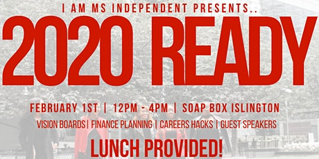 I am Ms Independent - 2020 Ready tickets