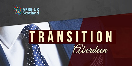Transition Careers Event  Aberdeen hosted by the RGU SPE chapter and AFBE tickets