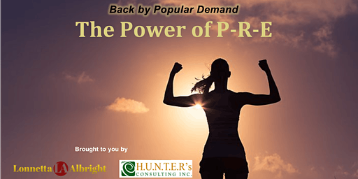 BACK BY POPULAR DEMAND: The Power of P-R-E