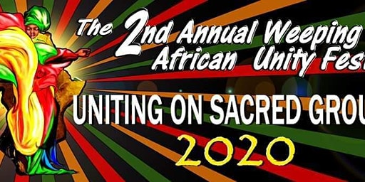 The 2nd Annual Weeping Time African Unity Festival