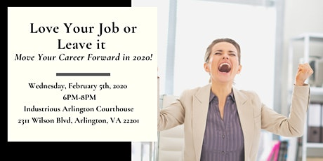 Love Your Job or Leave it: Move Your Career Forward in 2020! tickets