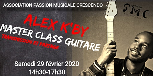 Atelier GUITARE (MASTER CLASS) à Sucy en Brie (94) - Alex K-By (Places limitées!)