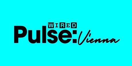 WIRED Pulse: Vienna Tickets