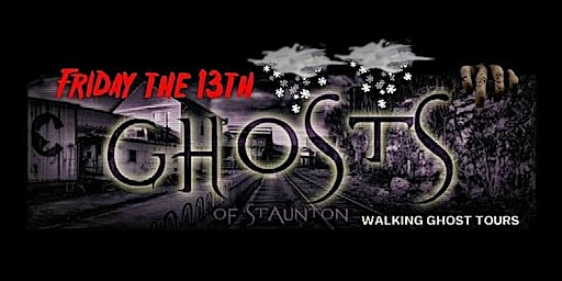 Ghosts of Staunton's Friday the 13th Ghost Tour -- WINTER EDITION
