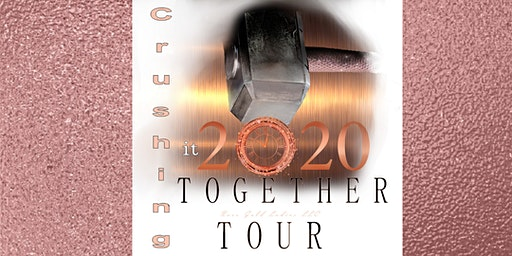 Crushing It Together Tour 2020 Conference