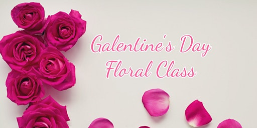 Galentine's Day Floral Class