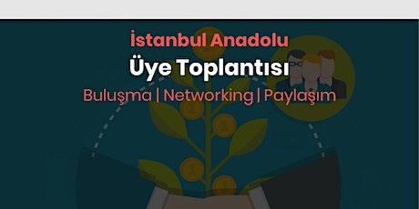 İstanbul Anadolu Üye Toplantısı | Girişim Buluşması tickets