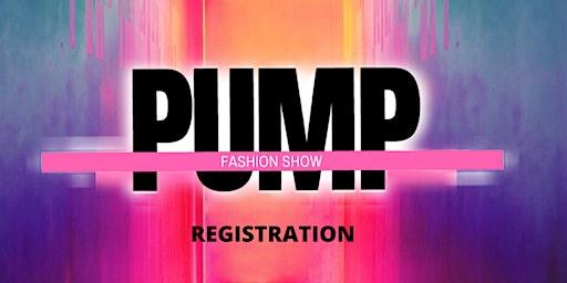 PUMP Fashion Show Registration