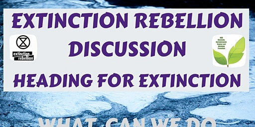 Extinction Rebellion Talk and Discussion