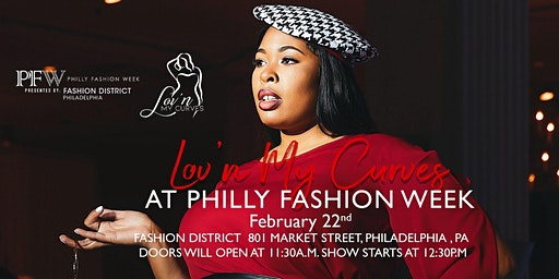 Philadelphia Fashion Week Presents: Lov'n My Curves Runway Show- February 2020