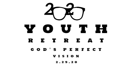 20/20--God's Perfect Vision Youth Retreat tickets