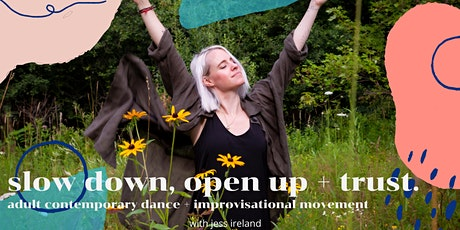 adult contemporary dance workshop: slow down, open up + trust tickets