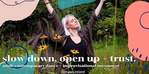 adult contemporary dance workshop: slow down, open up + trust