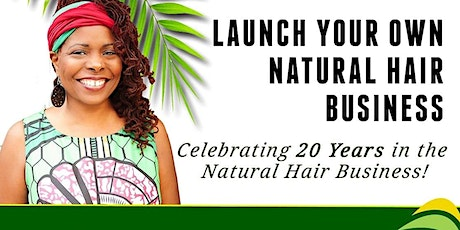 Launch Your Natural Hair Business tickets