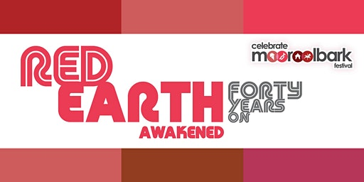 Celebrate Mooroolbark presents Red Earth Awakened - 40 years on