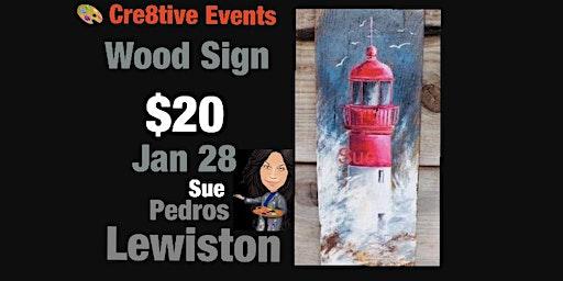 $20 Lighthouse Rustic Wood Sign @ Pedro's Lewiston 1/28