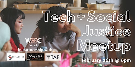 Womxn of Color in Tech + Social Justice Meet Up
