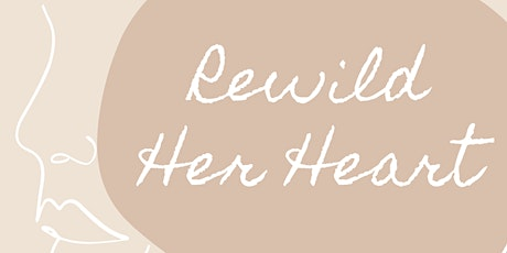 Rewild Her Heart tickets