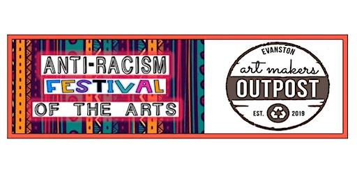 Art Makers Outpost Anti-Racism Festival Fundraiser