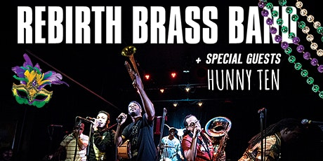 Rebirth Brass Band  with special guests Hunny Ten tickets