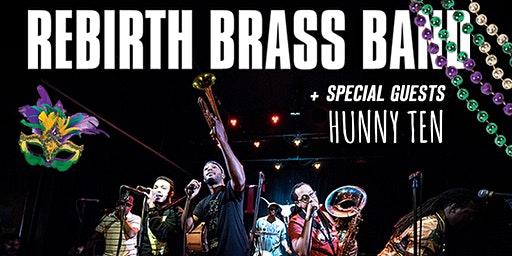 Rebirth Brass Band  with special guests Hunny Ten