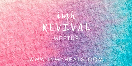 IMH Revival Meetup billets