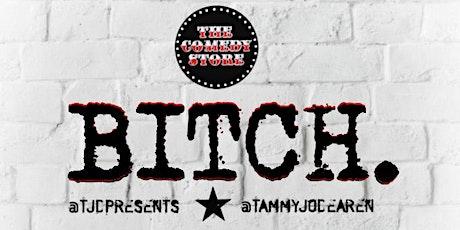 BITCH. Comedy tickets