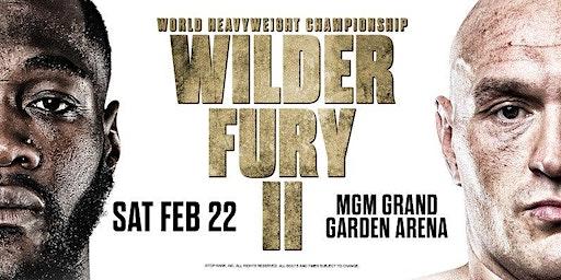 WILDER  VS. FURY 2  |||  SATURDAY 2/22 8PM