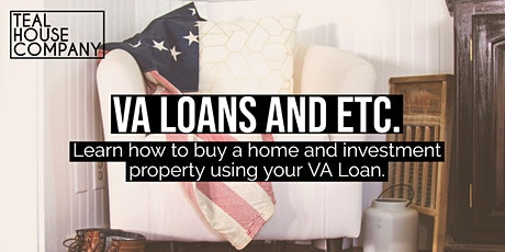 Buying and investing in Real Estate using a VA Loan tickets