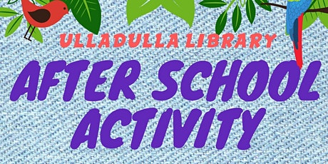 After School Activity - Ulladulla Library tickets