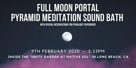 Full Moon Portal Pyramid Meditation Sound Bath with Pyralight tickets