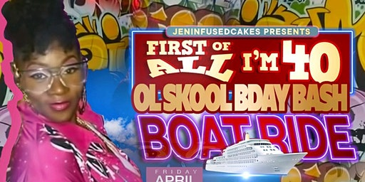 Jeninfusedcakes Presents FIRST OF ALL IM 40 Boatride
