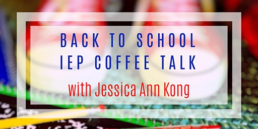 Back to School IEP Coffee Talk with Jessica Ann Kong