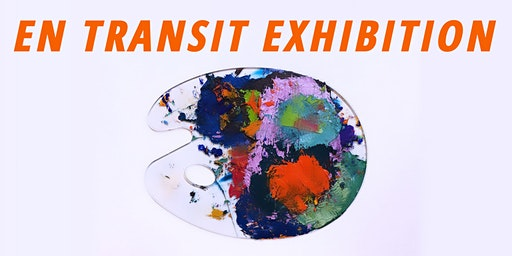 En Transit Art Exhibition