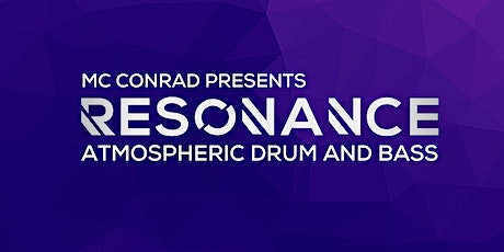 MC Conrad Presents Resonance (FULL LINE UP TBA) tickets