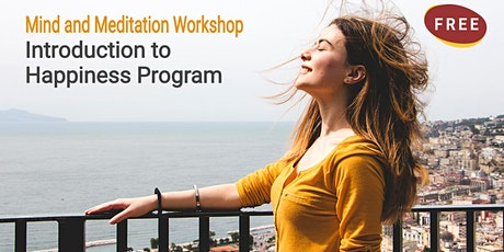 Mind and Meditation Workshop And Introduction to Happiness Program tickets
