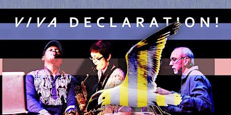 VIVA DECLARATION! tickets
