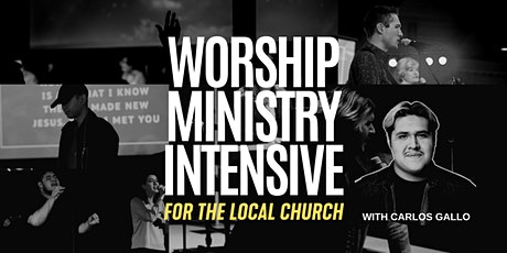 Worship Ministry Intensive - For The Local Church tickets