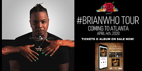 #BRIANWHO Tour | Brian Angel Performance in Atlanta, GA tickets