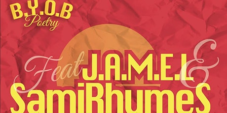 BYOB 3 - Bring Your Own Bars Poetry - Headliners J.A.M.E.L and Samirhymes tickets